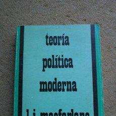 Libros de segunda mano: TEORÍA POLÍTICA MODERNA. MACFARLANE (L. J.) MADRID, ESPASA-CALPE, 1978.. Lote 39554678