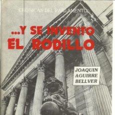 Libros de segunda mano: ...Y SE INVENTÓ EL RODILLO. CRÓNICAS DEL PARLAMENTO. JOAQUÍN AGUIRRE BELLVER. JAGUIBEL. MADRID. 1985. Lote 39735039