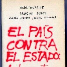 Libros de segunda mano: EL PAÍS CONTRA EL ESTADO. LAS LUCHAS OCCITANAS. ALAIN TOURAINE - FRANÇOIS DUBET. ZSUZSA HEGEDUS..... Lote 39874611