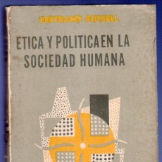 Libros de segunda mano: ETICA Y POLITICA EN LA SOCIEDAD HUMANA. BERTRAND RUSSELL. EDITIRIAL HERMES. BUENOS AIRES. 1957.. Lote 39933091