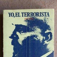 Libros de segunda mano: YO, EL TERRORISTA. 1957-1962. MEINHARDT LARES (ADOLFO) MADRID, EDITORIAL CUNILLERA, 1974.. Lote 39956218