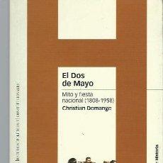 Libros de segunda mano: EL DOS DE MAYO, MITO Y FIESTA 1808-1958, CHRISTIAN DEMANGE, MARCIAL PONS HISTORIA 2004. Lote 40048552