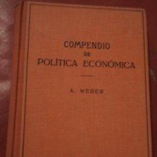 Libros de segunda mano: COMPENDIO DE POLÍTICA ECONÓMICA. ADOLF WEBER. EDITORIAL LABOR, S.A. BARCELONA. 1945.. Lote 40061414