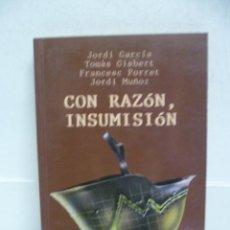Libros de segunda mano: CON RAZON INSUMISION - ED. REVOLUCION 1990 - CRITICA Y OPOSICION AL SERVICIO MILITAR. Lote 40049136