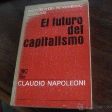 Libros de segunda mano: EL FUTURO DEL CAPITALISMO. NAPOLEONI, CLAUDIO S XXI ED (P8. Lote 157699076