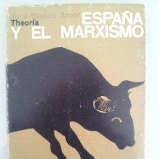 Libros de segunda mano: BLANCO AMOR -ESPAÑA Y EL MARXISMO- BUENOS AIRES 1966. Lote 40162614