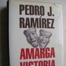 Libros de segunda mano: AMARGA VICTORIA. RAMÍREZ, PEDRO J. 2000. Lote 40240407