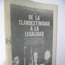 Libros de segunda mano: DE LA CLANDESTINIDAD A LA LEGALIDAD,SANTIAGO CARRILLO,1976,REF MARX BS3. Lote 40319834
