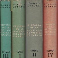 Libros de segunda mano: HISTORIA DE LA SEGUNDA REPÚBLICA ESPAÑOLA, DE JOAQUÍN ARRARAS. ED. NACIONAL, 1968/1970. 4 TOMOS.. Lote 40321261
