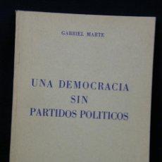 Libros de segunda mano: UNA DEMOCRACIA SIN PARTIDOS POLÍTICOS GABRIEL MARTE CARACAS 1970. Lote 40331429