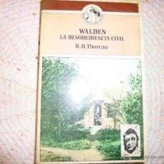 Livros em segunda mão: WALDEN, SEGUIDO DE DEL DEBER DE LA DESOBEDIENCIA CIVIL. HENRY DAVID THOREAU. Lote 40377365