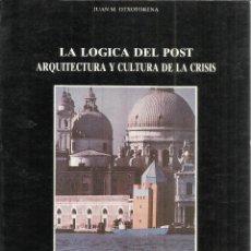 Libros de segunda mano: ARQUITECTURA DE CULTURA DE LA CRISIS. JUAN M. OTXOTORENA. UNIVERSIDAD DE VALLADOLID. 1992. Lote 40480698