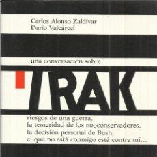 Libros de segunda mano: UNA CONVERSACIÓN SOBRE IRAK. CARLOS ALONSO ZALDÍBAR. DARÍO VALCARCEL. BIBLIOTECA NUEVA. MADRID. 2003. Lote 40480847