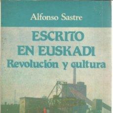 Libros de segunda mano: ESCRITO EN EUSKADI. REVOLUCIÓN Y CULTURA. EDICIONES REVOLUCIÓN. MADRID. 1982. Lote 40503185