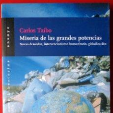 Libros de segunda mano: CARLOS TAIBO . MISERIA DE LAS GRANDES POTENCIAS. Lote 40521604