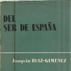 Libros de segunda mano: DEL SER DE ESPAÑA. JOAQUÍN RUIZ-GIMÉNEZ. EDICIONES AGUILAR. MADRID. 1963. Lote 40694160