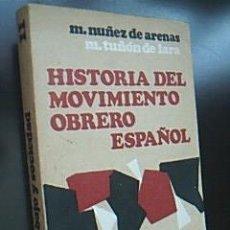 Libros de segunda mano: HISTORIA DEL MOVIMIENTO OBRERO ESPAÑOL. NUÑEZ DE ARENAS / TUÑÓN DE LARA, 1ª EDICIÓN 1970. Lote 40751480