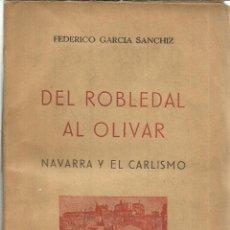 Libros de segunda mano: DEL ROBLEDAL AL OLICAR. NAVARRA Y EL CARLISMO. FEDERICO GARCÍA SANCHIZ. ED. ESPAÑOLA. 1939. Lote 40818376