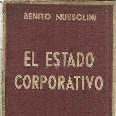 Libros de segunda mano: EL ESTADO CORPORATIVO. BENITO MUSSOLINI. U.S.I. SALAMANCA. ANTIGUO.. Lote 40818508