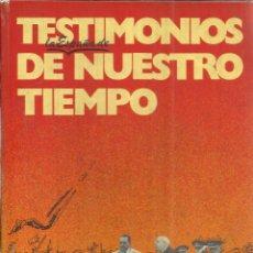 Libros de segunda mano: TESTIMONIOS DE NUESTRO TIEMPO. MARIANO ANSÓ. PLANETA. 1976. Lote 40902732