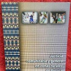 Libros de segunda mano: JUSTICIA COMUNITARIA Y GÉNERO EN ZONAS RURALES DE BOLIVIA. OCHO ESTUDIOS DE CASO. Lote 40909860