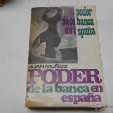 Libros de segunda mano: JUAN MUÑOZ, EL PODER DE LA BANCA EN ESPAÑA, ED. ZYX. Lote 40917028