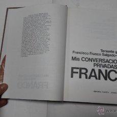 Libros de segunda mano: TENIENTE GENERAL FRANCISCO FRANCO SALGADO ARAUJO, MI CONVERSACIONES PRIVADAS CON FRANCO. Lote 41015945