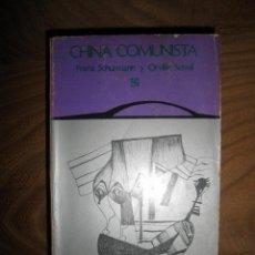 Livres d'occasion: CHINA COMUNISTA. FRANZ SCHUMANN Y ORVILLE SCHELL. EDIT. FONDO CULTURA ECONOMINA, MEXICO 1971 *. Lote 41049361