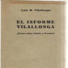 Libros de segunda mano: EL INFORME VILALLONGA. ¿PACTO ENTRE STALIN Y FRANCO?. LUIS M. VILALLONGA. ÁMBITO LITERARIO. 1977. Lote 41093541