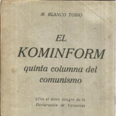 Libros de segunda mano: EL KOMINFORM. QUINTA COLUMNA DEL COMUNISMO. M. BLANCO TOBIO. EDI. RADAR SL. MADRID. Lote 41109572