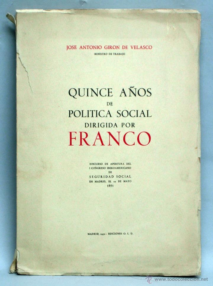 QUINCE AÑOS POLÍTICA SOCIAL DIRIGIDA POR FRANCO JOSÉ ANTONIO GIRÓN DE VELASCO ED OID 1951 (Libros de Segunda Mano - Pensamiento - Política)