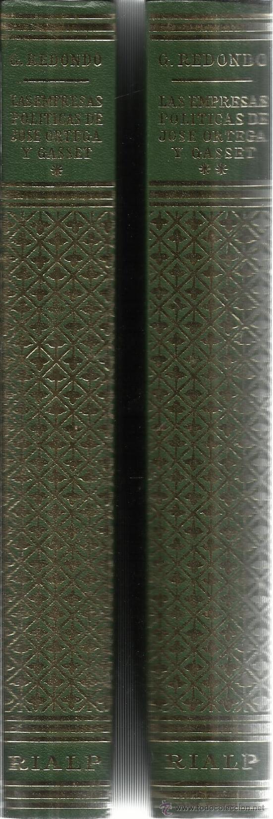 LAS EMPRESAS POLÍTICAS DE JOSÉ ORTEGA Y GASSET. 2 TOMOS. EDI. RIAL. MADRID. 1970 (Libros de Segunda Mano - Pensamiento - Política)