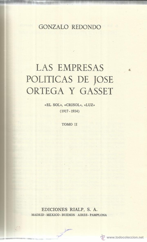 Libros de segunda mano: LAS EMPRESAS POLÍTICAS DE JOSÉ ORTEGA Y GASSET. 2 TOMOS. EDI. RIAL. MADRID. 1970 - Foto 2 - 41282254