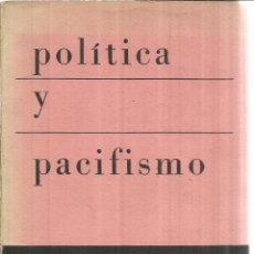 Libros de segunda mano: POLÍTICA Y PACIFISMO. ALBERT EINSTEIN. EDITORIAL SIGLO XX. BUENOS AIRES. 1960. Lote 41335434