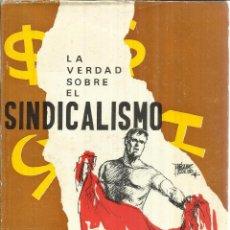 Libros de segunda mano: LA VERDAD SOBRE EL SINDICALISMO. ALBERTO PEDEMONTE. BALLGRAF. HOSPITALET. 1969. Lote 41335481