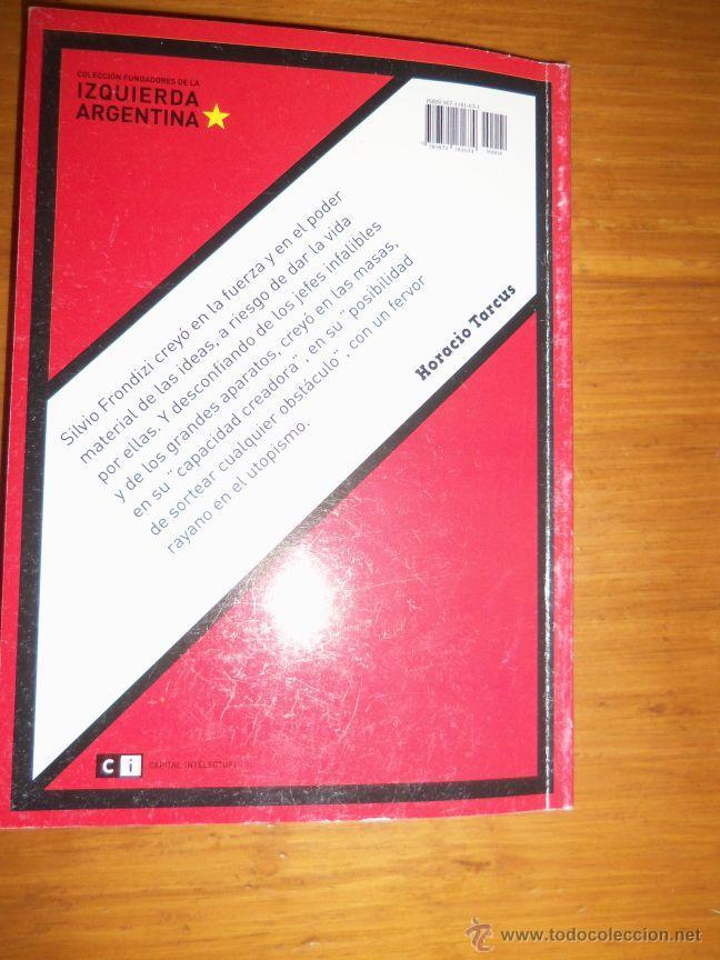 Libros de segunda mano: SILVIO FRONDIZI, UN FRANCOTIRADOR MARXISTA, por H. Brienza - Argentina - 2006 - RARO! - Foto 4 - 41373510