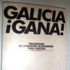 Libros de segunda mano: GALICIA ¡GANA! PROGRAMA DE GOBIERNO AUTONOMO PARA GALICIA. ALIANZA POPULAR. (1981) VER ÍNDICE. Lote 41446288