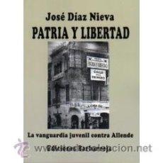 Libros de segunda mano: PATRIA Y LIBERTAD LA VANGUARDIA JUVENIL CONTRA ALLENDE GASTOS DE ENVIO GRATIS JOSE DIAZ NIEVA . Lote 41455401