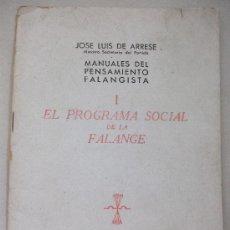 Libros de segunda mano: FALANGE : EL PROGRAMA SOCIAL DE LA FALANGE , J. LUIS ARRESE . EDITORA NACIONAL, 1941. Lote 41465940