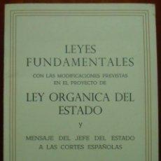 Libros de segunda mano: LEYES FUNDAMENTALES CON LAS MODIFICACIONES PREVISTAS EN EL PROYECTO DE LEY ORGÁNICA DEL ESTADO, 1966. Lote 41487482