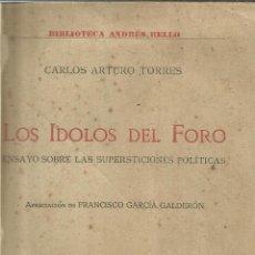 Libros de segunda mano: LOS ÍDOLOS DEL FORO. CARLOS ARTURO TORRES. EDITORIAL AMÉRICA. MADRID. ANTIGUO. Lote 41565981