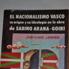 Libros de segunda mano: EL NACIONALISMO VASCO: ORIGEN Y SU IDEOLOGÍA EN LA OBRA DE SABINO ARANA-GOIRI. RM64730. Lote 41571935