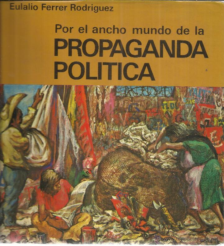 PROPAGANDA POLÍTICA. EULALIO FERRER RODRÍGUEZ. ED. DANAE. BARCELONA. 1976 (Libros de Segunda Mano - Pensamiento - Política)