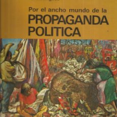 Libros de segunda mano: PROPAGANDA POLÍTICA. EULALIO FERRER RODRÍGUEZ. ED. DANAE. BARCELONA. 1976. Lote 41586210
