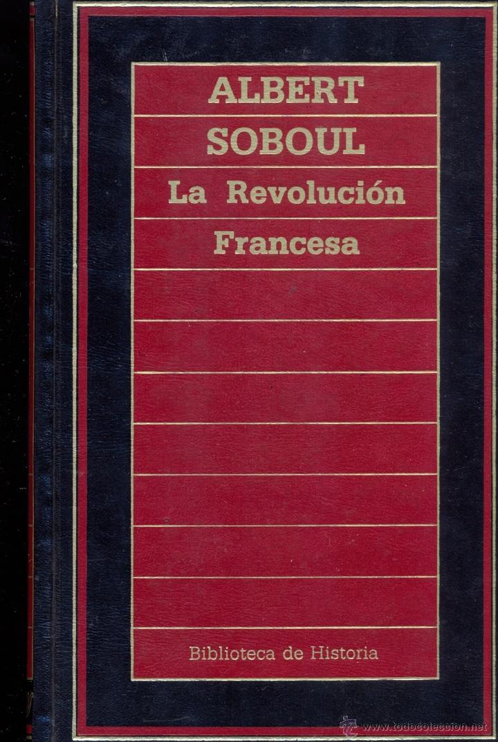 LA REVOLUCIÓN FRANCESA - ALBERT SEBOUL - BIBLIOTECA DE HISTORIA (Libros de Segunda Mano - Pensamiento - Política)