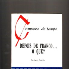 Libros de segunda mano: DEPOIS DE FRANCO....O QUÊ? SANTIAGO CARRILLO EDIÇOES DELFOS . Lote 41694750