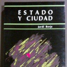 Libros de segunda mano: ESTADO Y CIUDAD. DESCENTRALIZACIÓN POLÍTICA Y PARTICIPACIÓN (DE JORDI BORJA) PPU (1988) 1ª EDICIÓN! . Lote 41764451