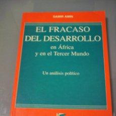 Libros de segunda mano: FRACASO DEL DESARROLLO EN ÁFRICA Y EN EL TERCER MUNDO - SAMIR AMIN.. Lote 42108242