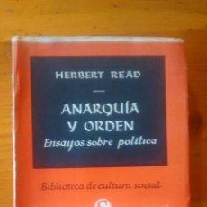 Libros de segunda mano: ANARQUÍA Y ORDEN / HERBERT READ / 1959. Lote 51490154