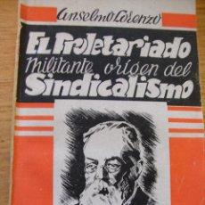Libros de segunda mano: ANSELMO LORENZO - EL PROLETARIADO MILITANTE - LAS MEMORIAS DE UN INTERNACIONAL . Lote 42187261